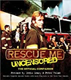 Rescue Me: Uncensored: The Official Companion