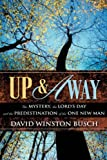 img - for UP & AWAY: The Mystery, the Lord's Day and the Predestination of the One New Man book / textbook / text book