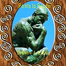 Points to Ponder Audiobook by Daniel DuBour Narrated by Michael Hanko