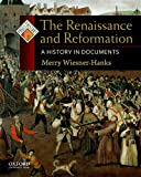 The Renaissance and Reformation: A History in Documents (Pages from History)