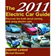 The 2011 Electric Car Guide: Discover the truth about owning and using electric cars.