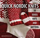 Quick Nordic Knits: 50 Socks, Hats and Mittens