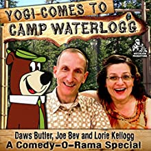 Yogi Comes to Camp Waterlogg: A Comedy-O-Rama Special  by Joe Bevilacqua Narrated by Joe Bevilacqua, Lorie Kellogg, Charles Dawson Butler