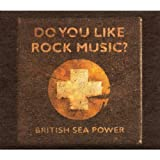 Do You Like Rock Music? British Sea Power