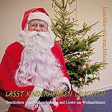 Lasst Kinderherzen leuchten: Geschichten vom Weihnachtsmann und Lieder zur Weihnachtszeit Hörbuch von Jörg Decker Gesprochen von: Jörg Decker
