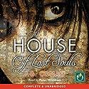 The House of Lost Souls Hörbuch von F G Cottam Gesprochen von: Peter Wickham
