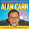 Alan Carr: Tooth Fairy Live  by Alan Carr Narrated by Alan Carr