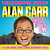 Alan Carr: Tooth Fairy Live | [Alan Carr]