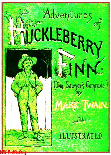 Mark Twain - The Adventures of Huckleberry Finn (Complete & Illustrated by Edward W. Kemble)