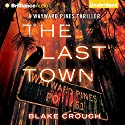 The Last Town: Wayward Pines, Book 3 (       UNABRIDGED) by Blake Crouch Narrated by Paul Michael Garcia