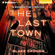 The Last Town: Wayward Pines, Book 3 | [Blake Crouch]