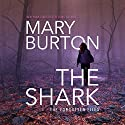 The Shark: Forgotten Files, Book 1 Hörbuch von Mary Burton Gesprochen von: Christina Traister