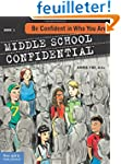 Middle School Confidential: Be Confid...