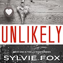 Unlikely: L.A. Nights, Book 1 (       UNABRIDGED) by Sylvie Fox Narrated by Ron Herczig