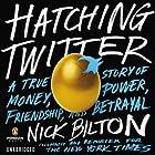 Hatching Twitter: A True Story of Money, Power, Friendship, and Betrayal Hörbuch von Nick Bilton Gesprochen von: Daniel May