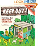 Keep Out!: Build Your Own Backyard Cl...