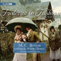 Frederica in Fashion: The Six Sisters, Book 6 Audiobook by M. C. Beaton, Marion Chesney Narrated by Charlotte Anne Dore