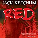 Red (       UNABRIDGED) by Jack Ketchum Narrated by Gary Kohler