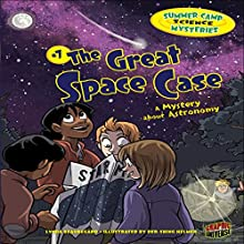 The Great Space Case: A Mystery About Astronomy Audiobook by Lynda Beauregard Narrated by  Book Buddy Digital Media