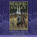 Heroes of the Valley Audiobook by Jonathan Stroud Narrated by David Thorn
