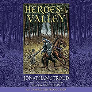 Heroes of the Valley | [Jonathan Stroud]