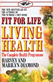 Fit For Life II: Living Health The Complete Health Programme