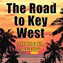 The Road to Key West Audiobook by Michael Reisig Narrated by Nick Sullivan