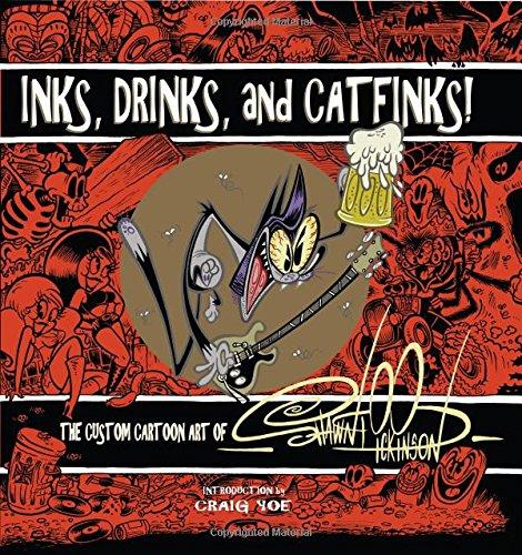Inks, Drinks, and Catfinks!: The Custom Cartoon Art of Shawn Dickinson