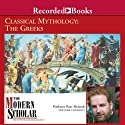 Classical Mythology: The Greeks (       UNABRIDGED) by Peter Meineck