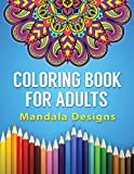 Coloring Book for Adults: Mandala Designs (Coloring Books for Adults) (Volume 1)