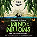The Wind in the Willows (Dramatised) Performance by Kenneth Grahame Narrated by  Dramatisation