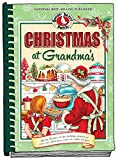 Christmas at Grandma s: All the Flavors of the Holiday Season in Over 200 Delicious Easy-to-Make Recipes (Seasonal Cookbook Collection)
