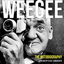 Weegee: The Autobiography | Livre audio Auteur(s) :  Weegee Narrateur(s) : Clay Lomakayu
