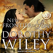 New Frontier of Love: American Wilderness Series, Book 2 Audiobook by Dorothy Wiley Narrated by Tim Campbell