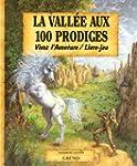 La vall�e aux 100 prodiges: Vivez l'a...