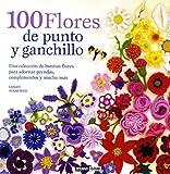 Hogar Manualidades Y Estilos De Vida Best Deals - 100 Flores De Punto Y Ganchillo (Ilustrados / Estilos de vida)