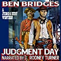 Judgment Day: A Judge and Dury Western Audiobook by Ben Bridges Narrated by J. Rodney Turner