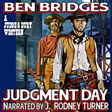 Judgment Day: A Judge and Dury Western (       UNABRIDGED) by Ben Bridges Narrated by J. Rodney Turner