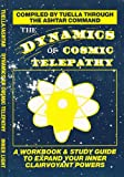 img - for The Dynamics of Cosmic Telepathy: A Workbook and Study Guide to Expand Your Inner Clairvoyant Powers book / textbook / text book