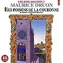Les poisons de la couronne (Les rois maudits 3) | Livre audio Auteur(s) : Maurice Druon Narrateur(s) : François Berland