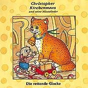Die rettende Glocke (Christopher Kirchenmaus und seine Mäuselieder 7)   Gertrud Schmalenbach
