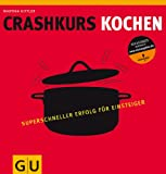 Crashkurs Kochen (Die GU Grundkochb�cher)