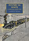 Mystery in White: A Christmas Crime Story (British Library - British Library Crime Classics)