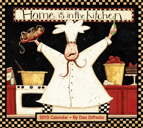 Home Is in the Kitchen 2015 Deluxe Wall Calendar