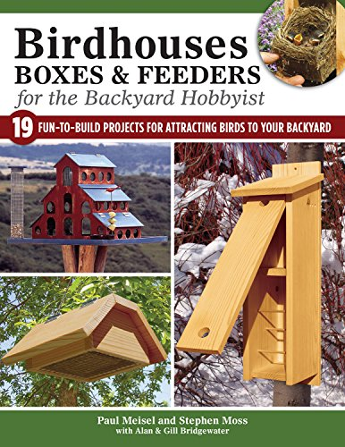 Birdhouses, Boxes, and Feeders for the Backyard Hobbyist 19 Fun-to-Build Projects for Attracting Birds to Your Backyard [Stephen Moss - A. Bridgewater - G. Bridgewater] (Tapa Blanda)