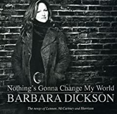 Nothing's Gonna Change My World: the Songs of Lennon Mccartney and Harrison
