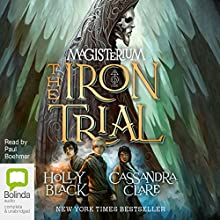 The Iron Trial (       UNABRIDGED) by Cassandra Clare, Holly Black Narrated by Paul Boehmer