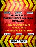 The Secret To Double Under Success Revealed: How To Improve Your Double Under Efficiency In 5 Basic Steps (Volume 1)