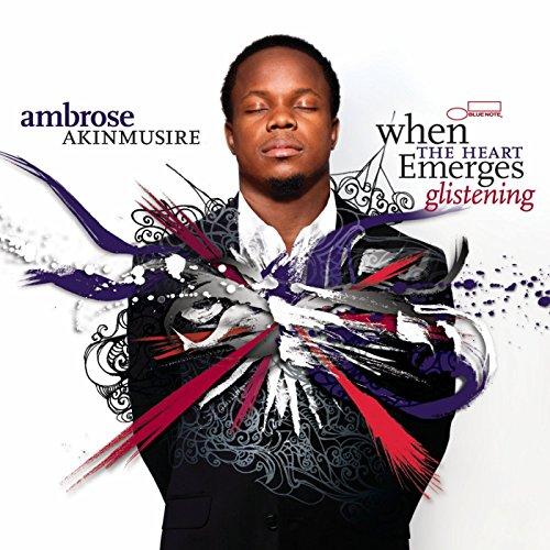 Ambrose Akinmusire - When The Heart Emerges Glistening - Zortam Music