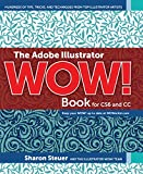 Sharon Steuer The Adobe Illustrator Wow! Book for Cs6 and Cc